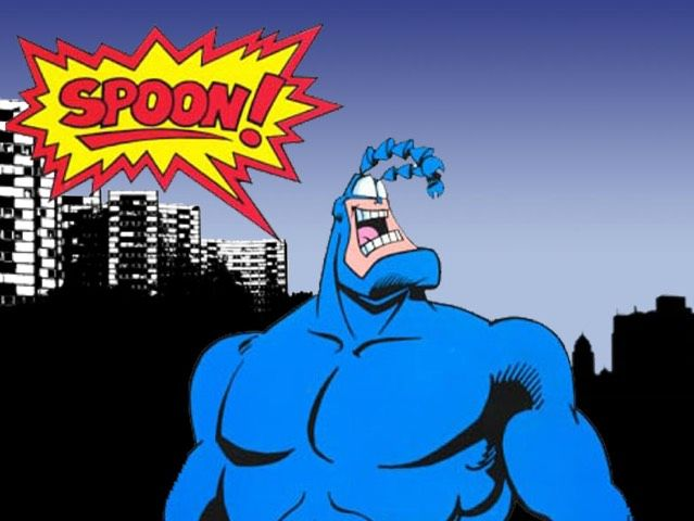 "After coming to him one day during breakfast, The Tick decided ""spoon"" would be his battle cry."