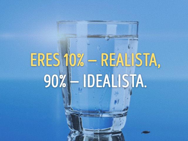 ¿Realista o idealista? B117d71c-6b40-468d-855e-bc6ed0344c19