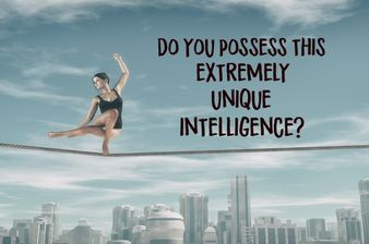 Do You Possess This Extremely Unique Intelligence According To Science?