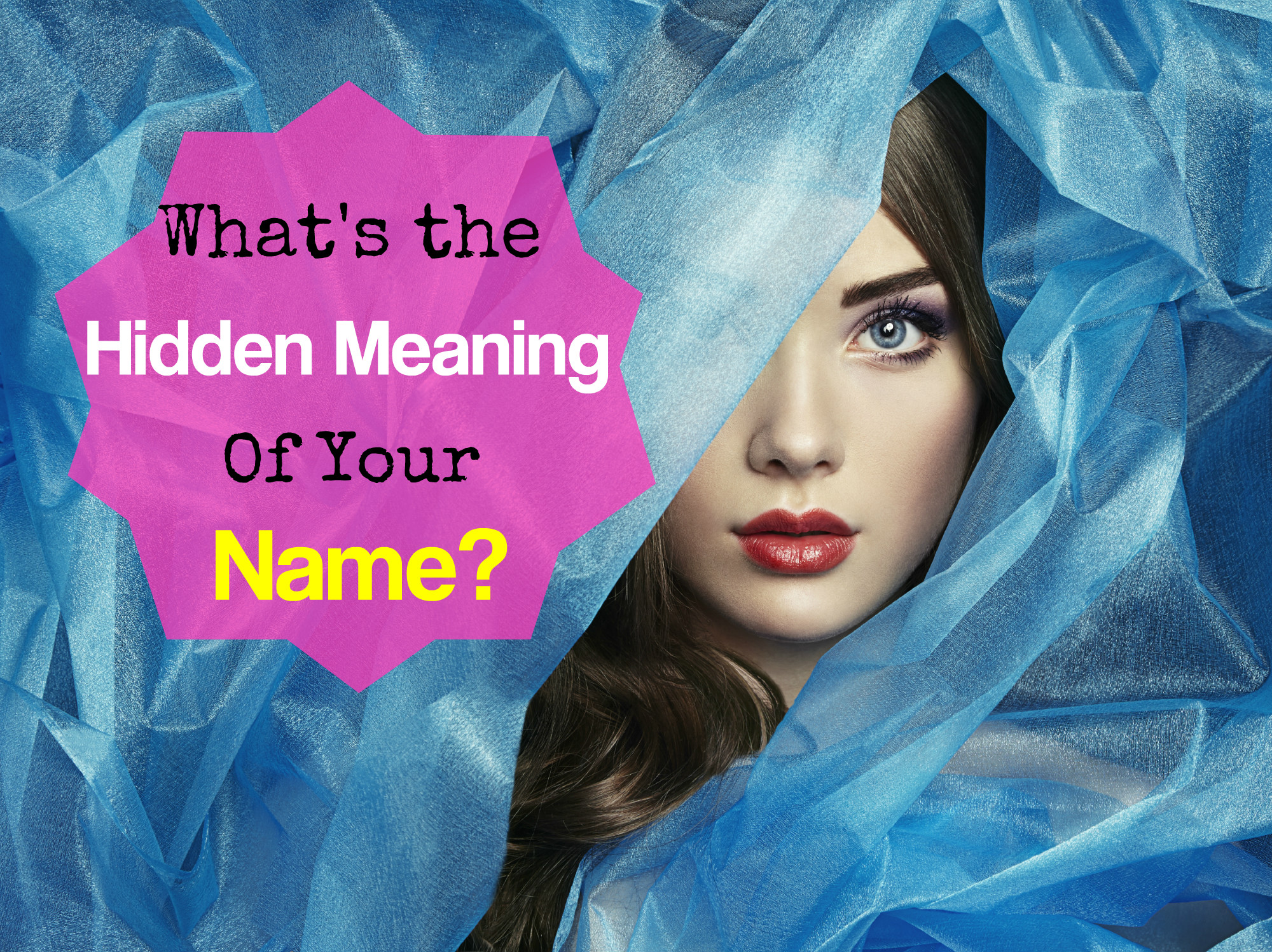 Whats the hidden meaning of your name playbuzz sciox Gallery