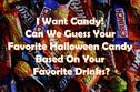 I Want Candy! Can We Guess Your Favorite Halloween Candy Based On Your Favorite Drinks?