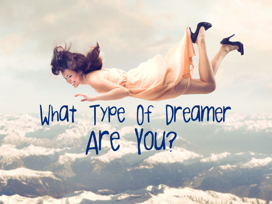 What Type Of Dreamer Are You?