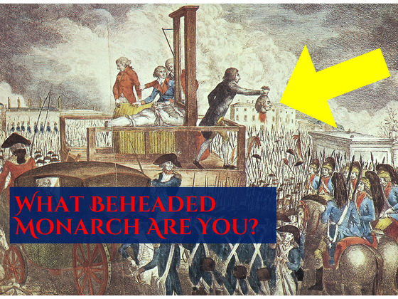Which Beheaded Monarch Are You?
