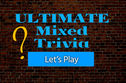 Can You Pass The Ultimate Mixed Trivia Quiz?