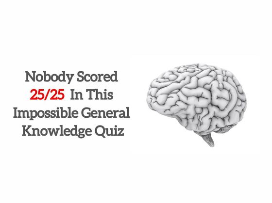 Research: Nobody Scored 25/25 In This Impossible General Knowledge Quiz