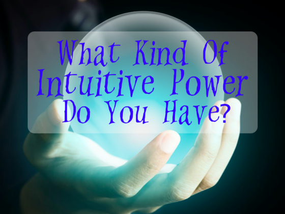 What Kind Of Intuitive Power Do You Have?