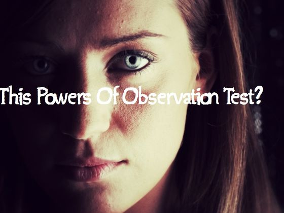 Can You Get 100% In This Powers Of Observation Test?