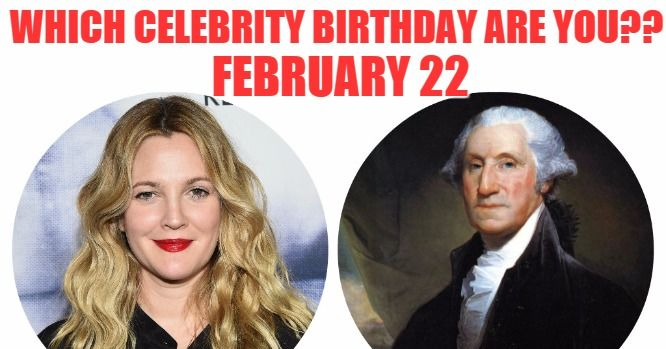 February 22 Birthdays Of Famous People - Characteristics ...