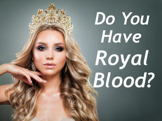 how to tell if you have royal blood