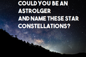 Only People With Extraordinary IQ Can Name These Star Constellations