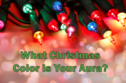 What Christmas Color Is Your Aura?