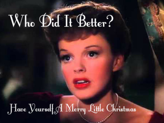 Who Did It Better? Have Yourself A Merry Little Christmas | Playbuzz