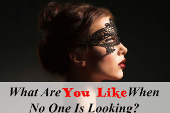 What Are You Like When No One Is Looking?
