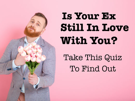 Does Your Ex Still Love You? Take This Quiz To Find Out