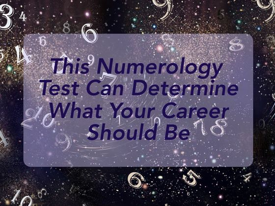 This Numerology Test Can Determine What Your Career Should Be