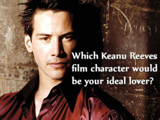 Which Keanu Reeves Film Character Would Be Your Ideal Lover?