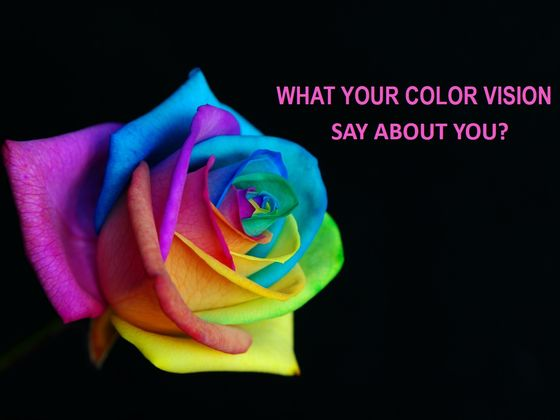 What Does Your Vision Of Color Say About You?