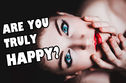 Are You Truly Happy?