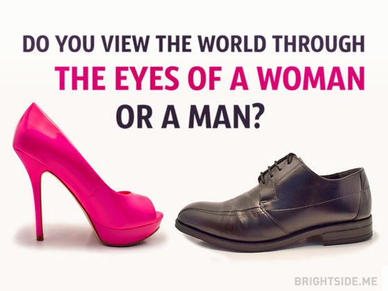 Test: Do you view the world through the eyes of a woman or a man?
