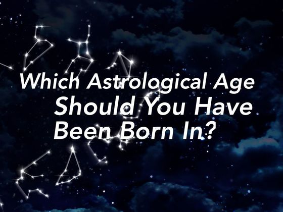 Which Astrological Age Should You Have Been Born In?