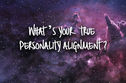 What Is Your True Personality Alignment?