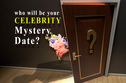 Who Will Be Your Celebrity Mystery Date? You'll Be Shocked