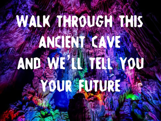 Walk Through This Ancient Cave And We Will Tell You Your Future