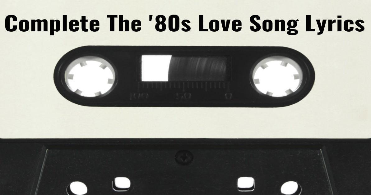 Complete The 80s Love Songs Lyrics