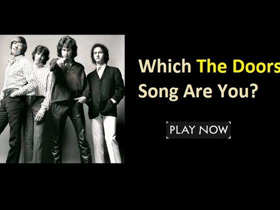 Which The Doors Song Are You? & Which The Doors Song Are You? | Playbuzz