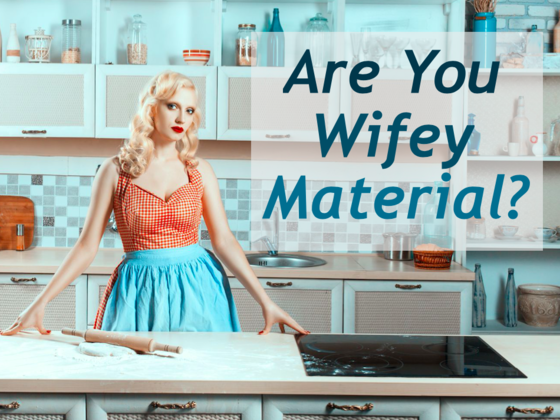 Are You Wifey-Material?