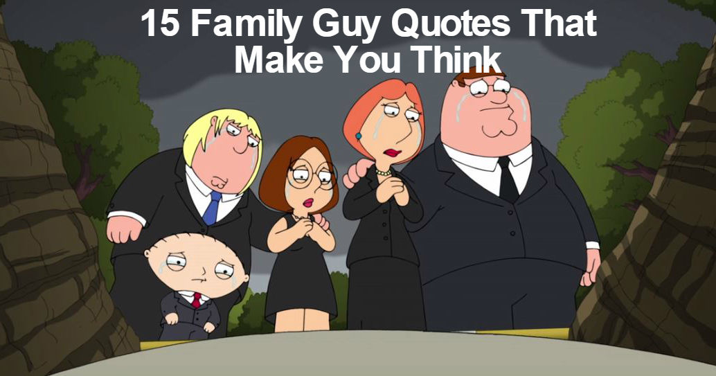 15 Family Guy Quotes That Are Actually Pretty Deep
