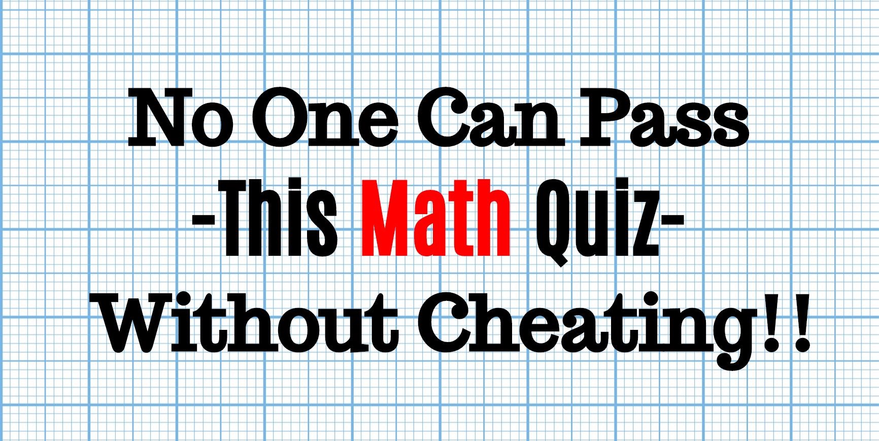 No One Can Pass This Tricky Math Quiz Without Cheating | Playbuzz
