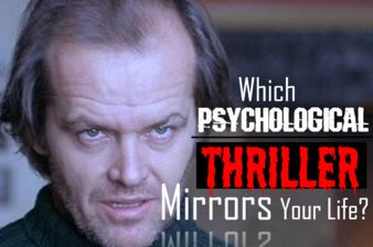 Which Psychological Thriller Mirrors Your Life?