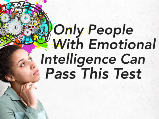 Only People With Emotional Intelligence Can Pass This Test