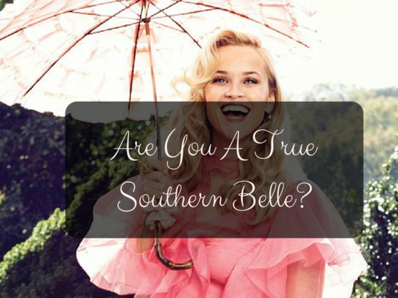 Are You A True Southern Belle?