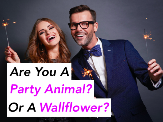 Are You A Party Animal? Or A Wallflower?