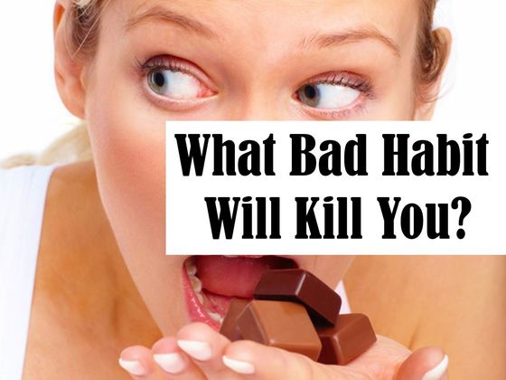 What Bad Habit Will Kill You?