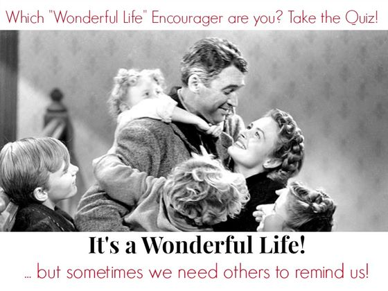 Which Wonderful Life Encourager Are You Playbuzz