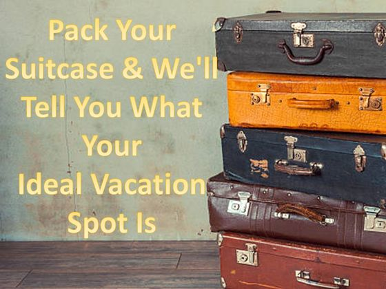 704a2ebc-03a0-4e41-844a-786f68171f74_560_420 Pack Your Suitcase And We'll Tell You What Your Ideal Vacation Spot Is