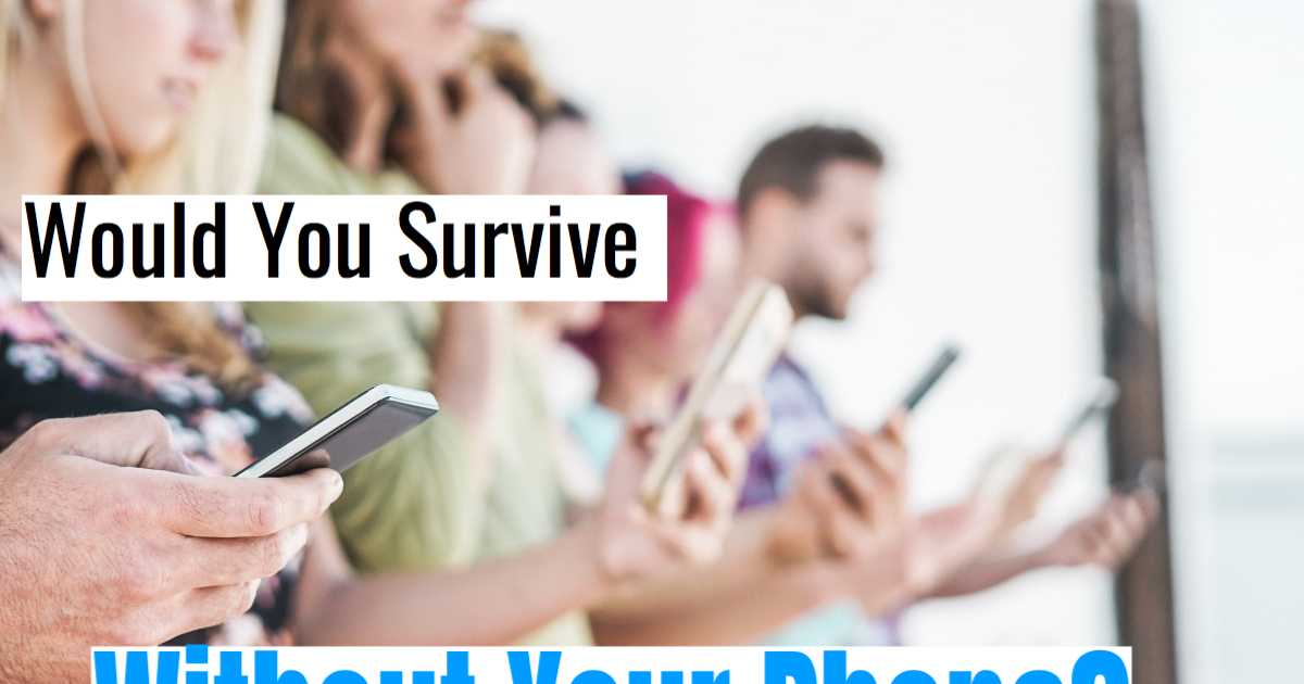 Would You Survive Without Your Phone? This Quiz Will Determine How Dependant You Are