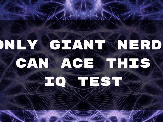 Only A True Nerd Can Ace This IQ Test