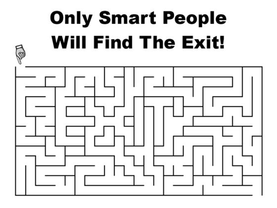 Only smart people will find the EXIT!