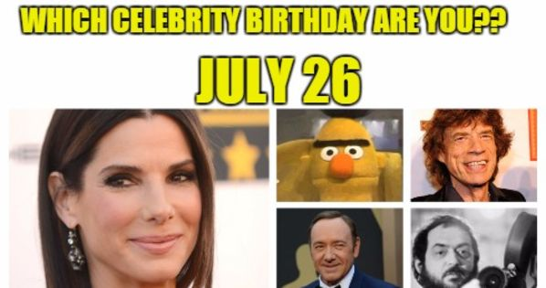 July 26 Birthdays Of Famous People - Characteristics And ...