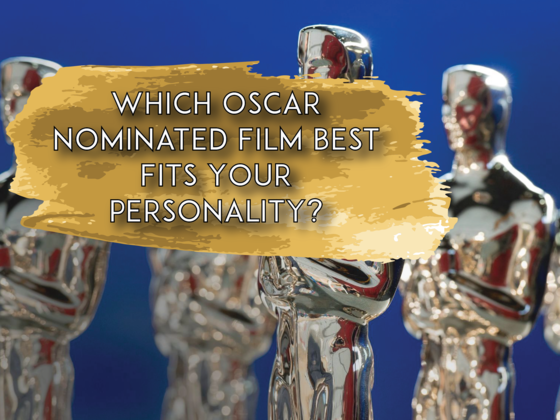 Which Oscar Nominated Film Best Fits Your Personality?