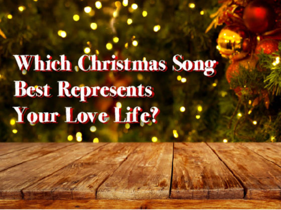 which christmas song best represents your love life - Best Christmas Song