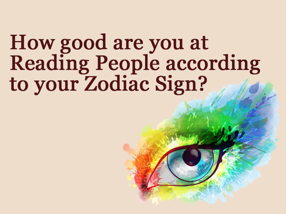 How Good Are You At Reading People According To Your Zodiac Sign?