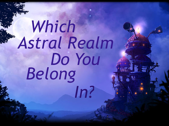 Which Astral Realm Do You Belong In?