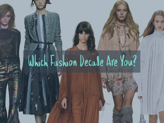 Which Fashion Decade Are You