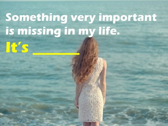 What Is Really Missing In Your Life? | Playbuzz