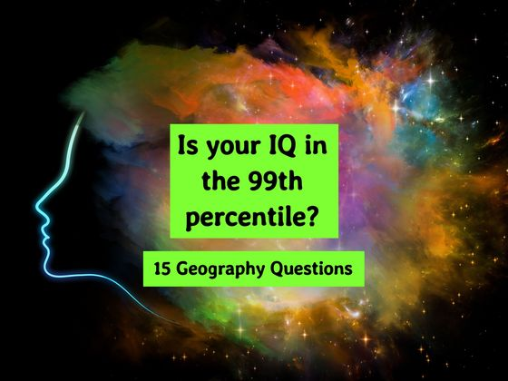 Answer These 15 Geography Questions And Your IQ Is In The 99th Percentile
